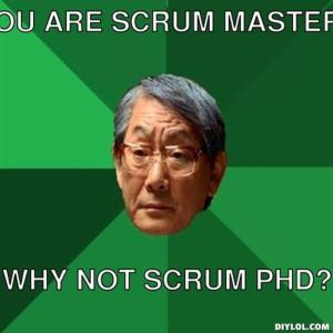resized_high-expectations-asian-father-meme-generator-you-are-scrum-master-why-not-scrum-phd-f56adf